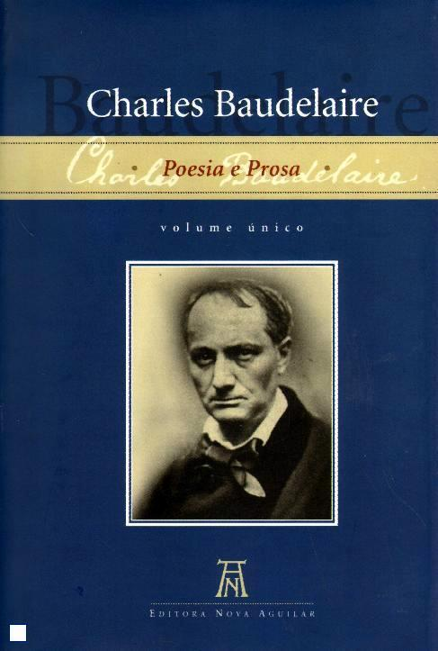 Charles Baudelaire: Poesia e Prosa